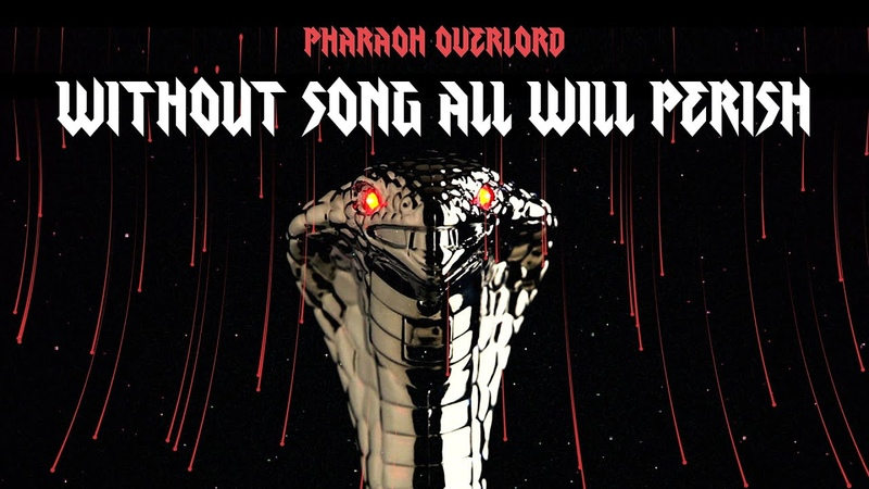 Pharaoh Overlord Without Song All Will Perish