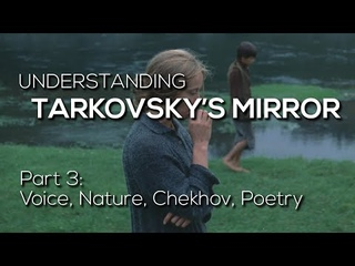 TARKOVSKY'S MIRROR - Part 3: Voice, Nature, Chekhov & Poetry (Zerkalo / Зеркало)