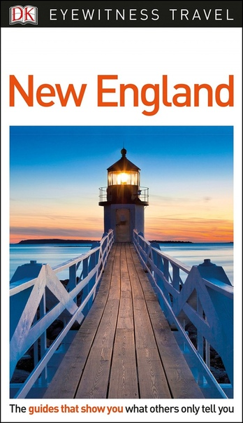 DK Eyewitness Travel Guide New England, Updated Edition
