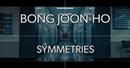 77 Bong Joon Ho Symmetries Symétries