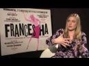 Greta Gerwig Interview - Frances Ha