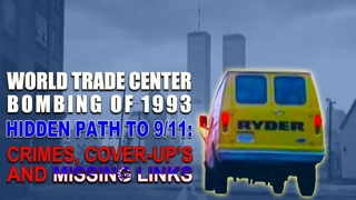 WORLD TRADE CENTER BOMBING OF 1993 - Hidden Path to 9/11: Crimes, Cover-Ups and Missing Links [full]