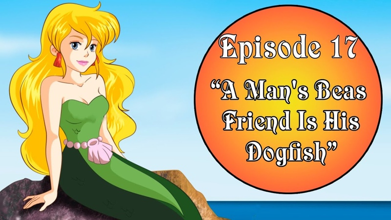 EP17 Saban's Adventures Of The Little Mermaid A Man's Beast Friend Is His Dogfish