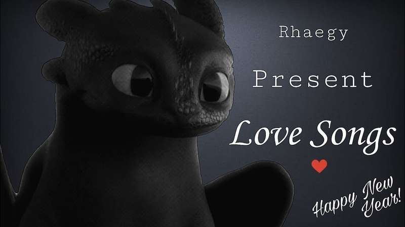 HTTYD ¦ Love Songs ❤ Happy New Year ~