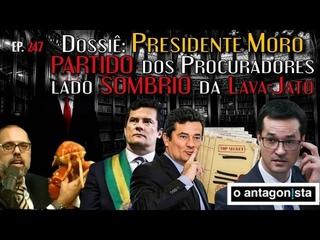 Dossiê: Plano MORO - Sérgio Moro e o PARTIDO dos Procuradoes, O lado SOMBRIO da Lava-Jato