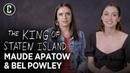 Maude Apatow and Bel Powley Talk The King of Staten Island and Euphoria Season 2