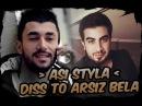 Asi StyLa Diss to Arsız Bela iSyanqaR26 Üvey Evlatlar'ım 2o14