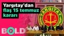 Yargıtay'dan flaş 15 Temmuz kararı Gazeteci Levent Kenez yorumluyor 6 AĞUSTOS BOLD CANLI YAYIN
