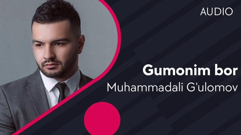 Muhammadali G'ulomov Gumonim bor Мухаммадали Гуломов Гумоним бор music version