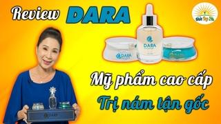 Dara Hàn Quốc – Nghệ sĩ Kim Xuân review bộ mỹ phẩm dưỡng da trị nám cao cấp Dara
