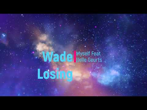 Wade Losing Myself Feat Jelle Geurts