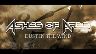 """ASHES OF ARES - """"Dust In The Wind"""" - Kansas Cover (Official Video)"""