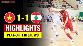 Highlights Việt Nam vs Li Băng | Tự hào VN giành vé dự World Cup lịch sử | Futsal World Cup 2021