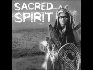 Sacred Spirit * 2004 -  ' More Chants and Dances of the Native Americans '