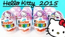 HELLO KITTY Старые Киндер сюрпризы 2015! Игрушки МУЛЬТИК Хелло Китти Kinder Surprise eggs unboxing