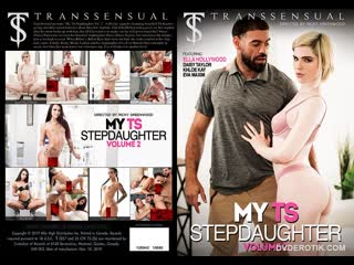 My TS Stepdaughter Vol. 2 - Ella Hollywood, Daisy Taylor, Khloe Kay, Eva Maxim
