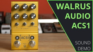 Walrus Audio ACS1 - Sound Demo (no talking)
