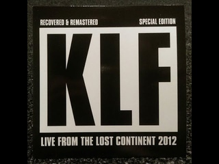 The KLF -  Live From The Lost Continent 2012