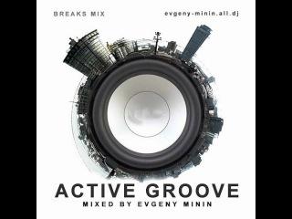 Evgeny Minin - Active Groove [BREAKS Mix]