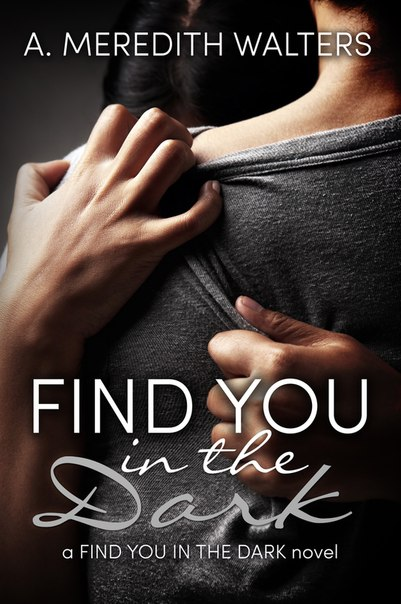 Find You in the Dark (Find You in the Dark #1)
