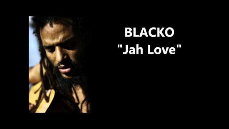 Blacko - Jah Love