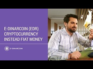 E-Dinar Coin (EDR) cryptocurrency instead fiat money