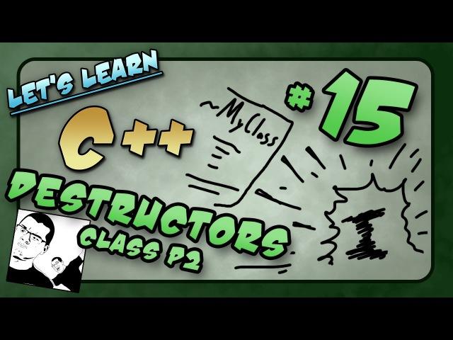 Let's Learn C ~ 15 ~ Destructors Class P2