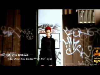 Future breeze why don't you dance with me (1996 hd)