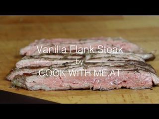 Vanilla Flank Steak - Smoked with Black Tea on the Big Green Egg - COOK WITH