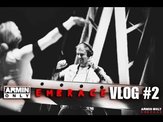 Armin Only Embrace (Sofia, Bulgaria) – Armin Only VLOG #2