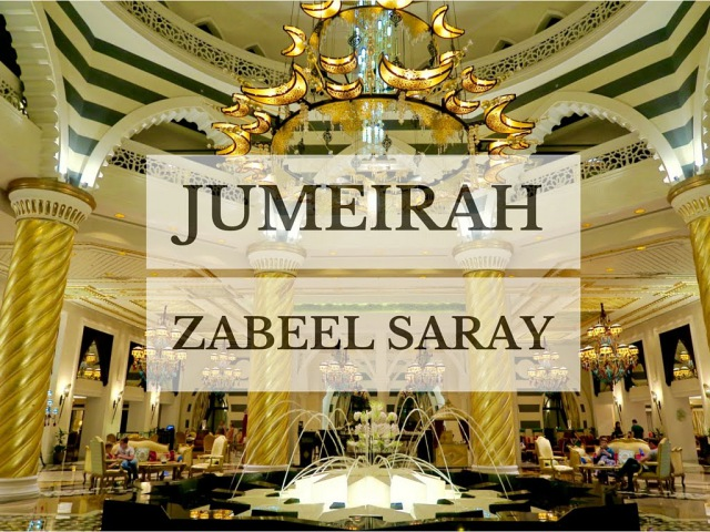 Jumeirah Zabeel Saray at The Palm, Dubai