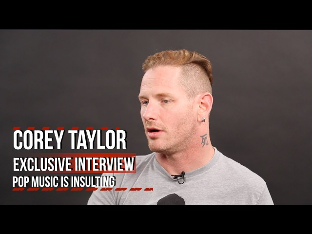 Slipknot's Corey Taylor Pop Music is Insulting