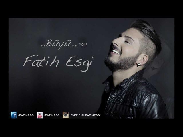Fatih Esgi - Büyü ( Single ) facebook.comselcuksahinofficial