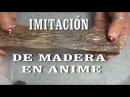 DIY IMITACIÓN DE MADERA EN ANIME, POREXPAN - IMITATION WOOD ON POLYSTYRENE