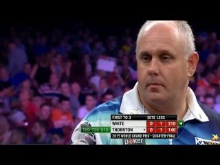Ian White vs Robert Thornton (World Grand Prix 2015 / Quarter Final)