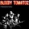 BLOODY TOMATOZ | СИНГЛ 2019
