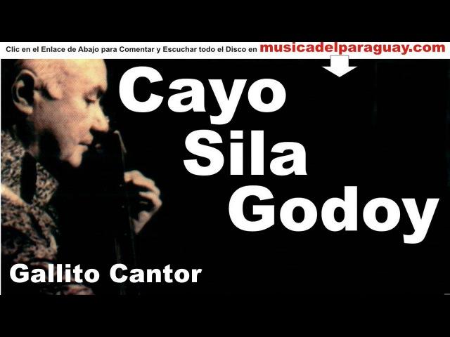 Cayo Sila Godoy Gallito Cantor Jose Asuncion Flores