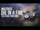 The Living Tombstone Die In A Fire FNAF 3 song На русском RUS by MiatriSs REMASTERED