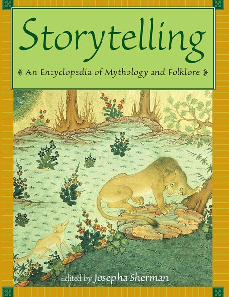 Sherman Storytelling An Encyclopedia of Mythology and Folklore