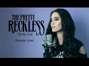 The Pretty Reckless Oh My God acoustic cover by Sershen Zaritskaya