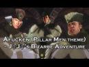 ♂Afucken♂ Pillar Men theme J♂J♂'s Bizarre Adventure