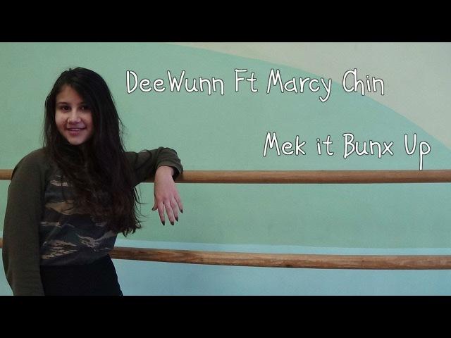 [Dance Practice] DeeWunn Ft Marcy Chin - Mek it Bunx Up by D.One [Asya]