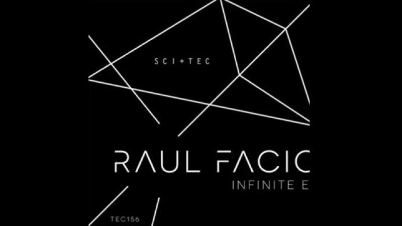 Raul Facio Infinite Original Mix SCI TEC