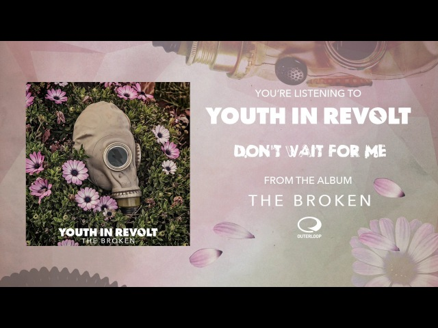 Youth In Revolt - Dont Wait For Me