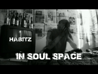 Habitz - In Soul Space (teaser)