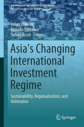Asia 39 s Changing International Investment Regime Sustainability Regionalization and Arbitration