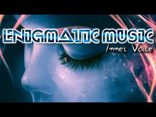 *Энигматическая Релакс Музыка Sonic Scope Inner Voice *Enigmatic Relaxing Music Inner Voice