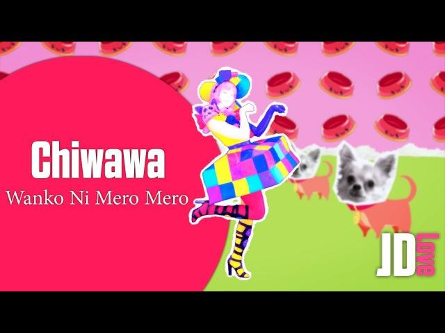 Just Dance Wanko Ni Mero Mero Chiwawa