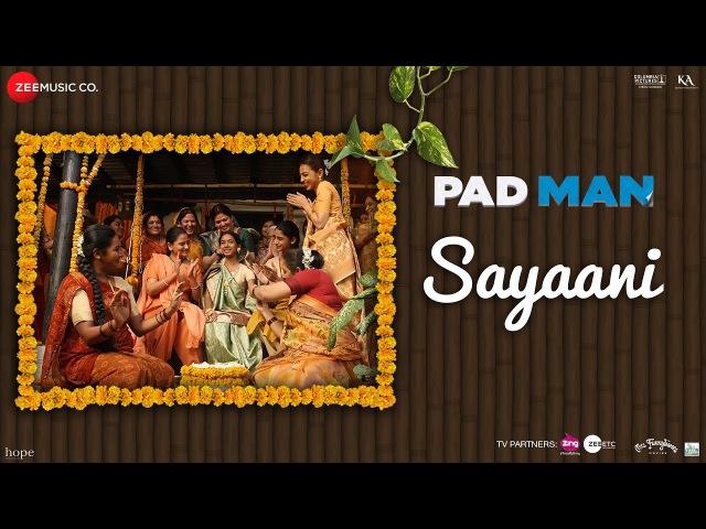 Sayaani   Padman   Akshay Kumar, Radhika Apte Sonam Kapoor   Amit Trivedi