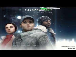 ЧТО-ТО ТУТ НЕ ТАК.Fahrenheit Indigo Prophecy Remastered